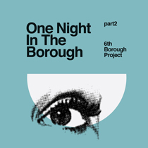 One Night in the Borough Pt Two